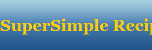 SuperSimple Recipes